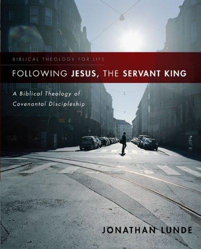Following jesus servant king biblical theology cov