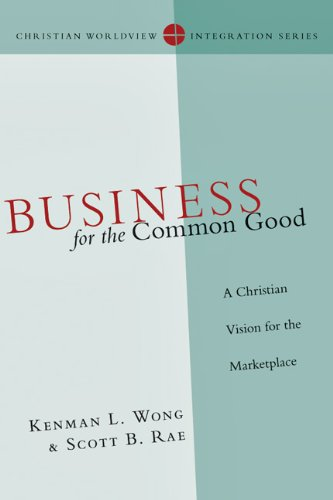 Business for the common good a christian vision
