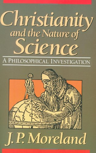 Christianity and the nature of science a philosoph