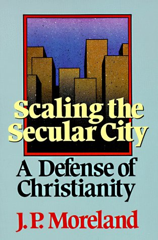 Scaling the secular city a defense of christianity