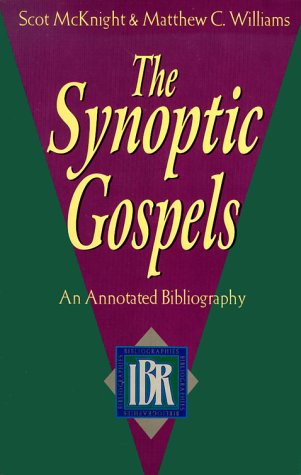 The synoptic gospels an annotated bibliography ibr