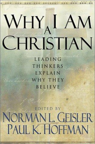 Why i am a christian leading thinkers explain why