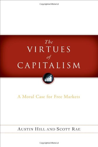 Virtues capitalism moral case free markets