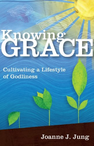 Knowing grace cultivating lifestyle godliness