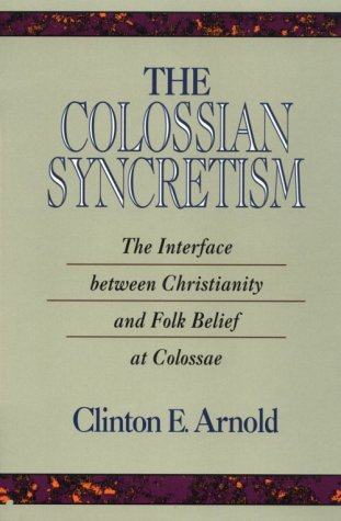 The colossian syncretism the interface between c