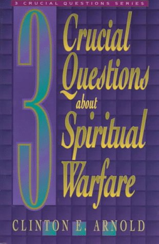 3 crucial questions about spiritual warfare three
