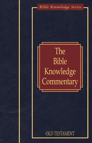 Bible knowledge commentary old testament an exposi