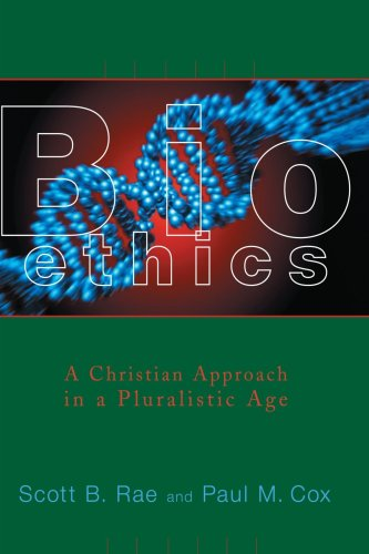Bioethics a christian approach in a pluralistic ag