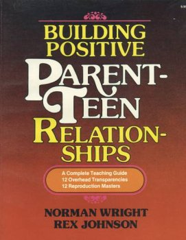 Building positive parent teen relationships