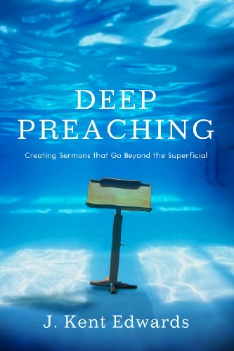 Deep preaching creating sermons that go beyond the