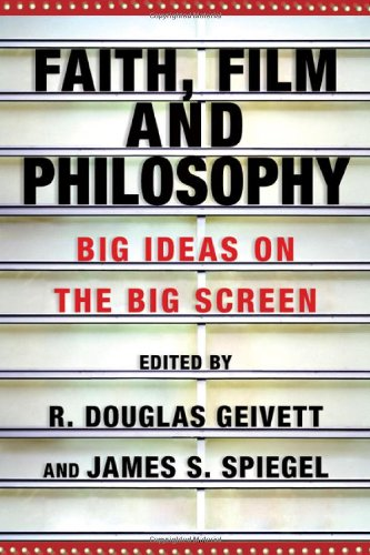 Faith film and philosophy big ideas on the big scr