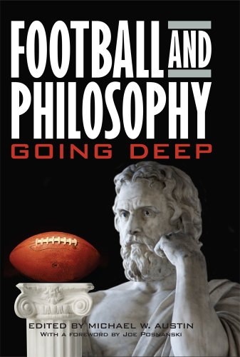 Football and philosophy going deep the philosophy
