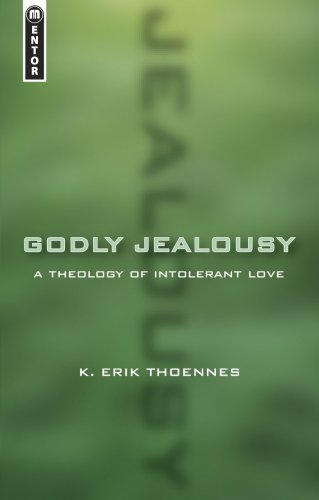 Godly jealousy a theology of intolerant love
