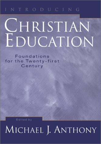 Introducing christian education foundations for th