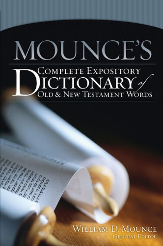 Mounces complete expository dictionary of old and