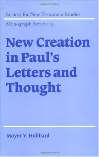 New creation in pauls letters and thought society