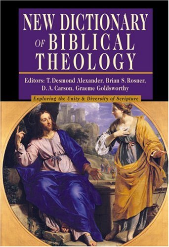 New dictionary of biblical theology exploring the