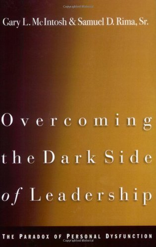Overcoming the dark side of leadership the paradox