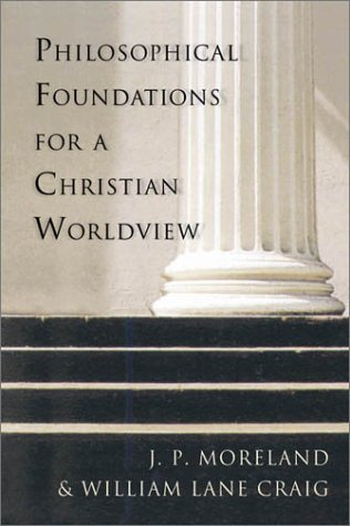 Philosophical foundations for a christian worldvie