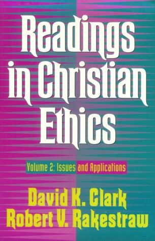 Readings in christian ethics issues and applicatio