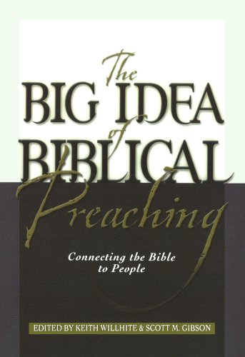 The big idea of biblical preaching connecting the