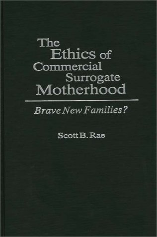 The ethics of commercial surrogate motherhood brav