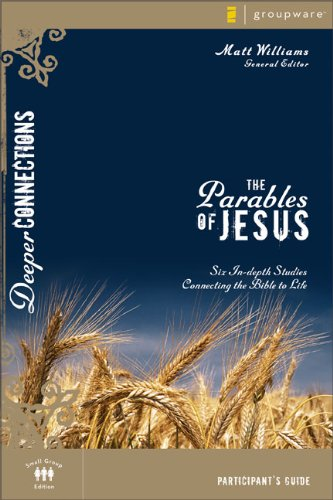 The parables of jesus six in depth studies connect